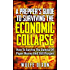 A Preppers Guide To Surviving The Economic Collapse: How To Survive the Demise of Paper Money And Still Prosper