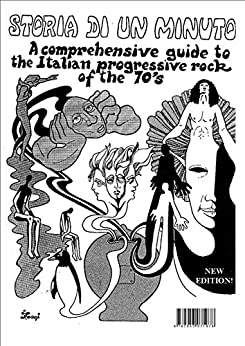 Storia di un minuto (new 2015 edition): a guide to the Italian progressive rock of the 70's by [SPORTOUCHE, Thierry, TONI, Jacques]