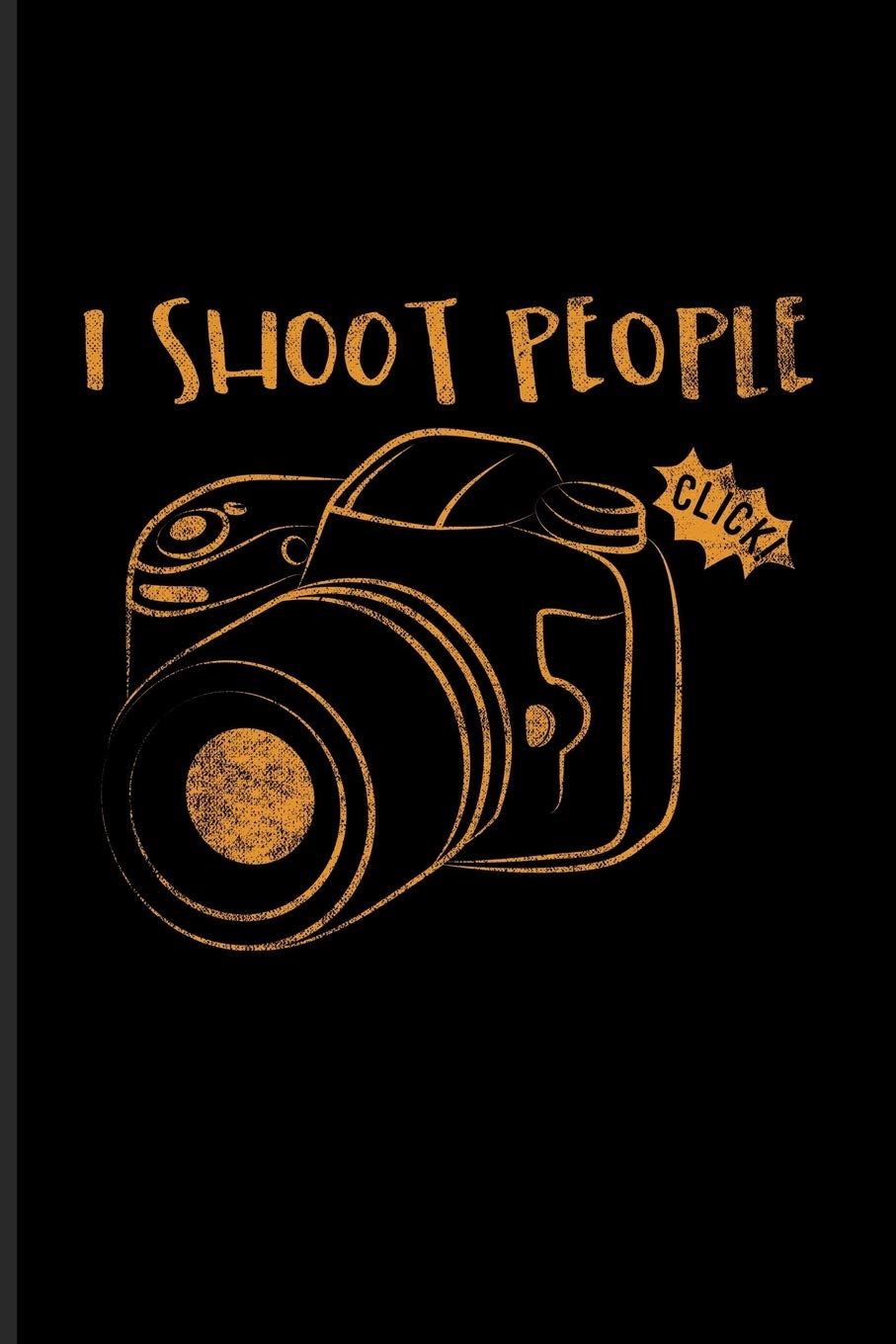 Amazon Com I Shoot People Funny Photographer Quotes Journal For Camera Assistents Photo Artist Portraiture Fiction Focus Taking Pictures Fans 6x9 100 Blank Lined Pages 9781093224238 Photography Yeoys Books