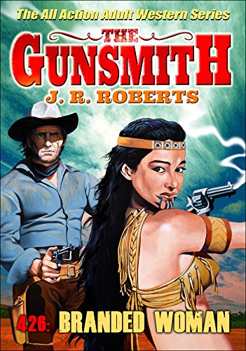 The Gunsmith 426: Branded Woman (A Gunsmith Western)