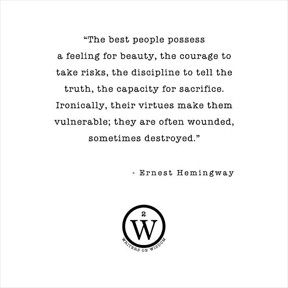 The Best People Possess A Feeling For Beauty Ernest Hemingway