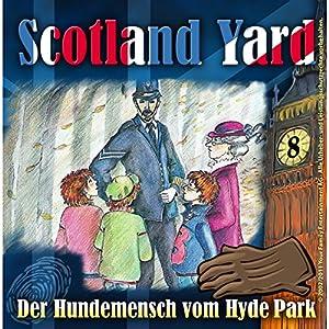 Der Hundemensch vom Hyde Park (Scotland Yard 8) Hörspiel