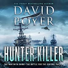 Hunter Killer: The War with China: The Battle for the Central Pacific Audiobook by David Poyer Narrated by Gary Galone