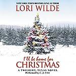 I'll Be Home for Christmas: A Twilight, Texas Novel | Lori Wilde