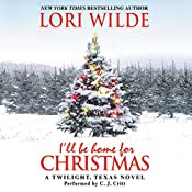 I'll Be Home for Christmas: A Twilight, Texas Novel | Lori Wilde
