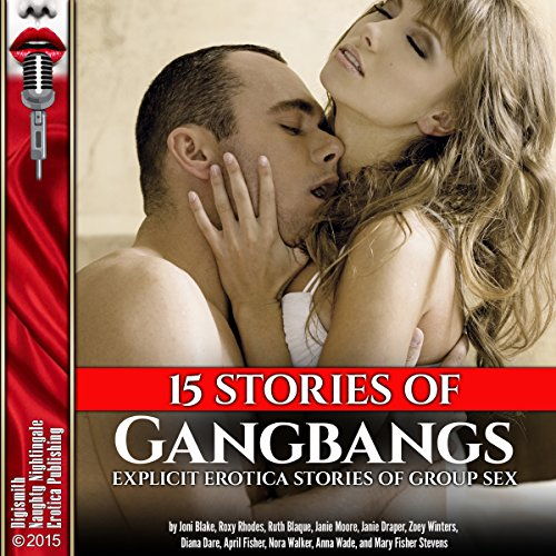 15 Stories of Gangbangs: Explicit Erotica Stories of Group Sex