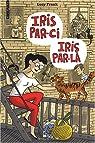 Iris par-ci Iris par-là par Frank