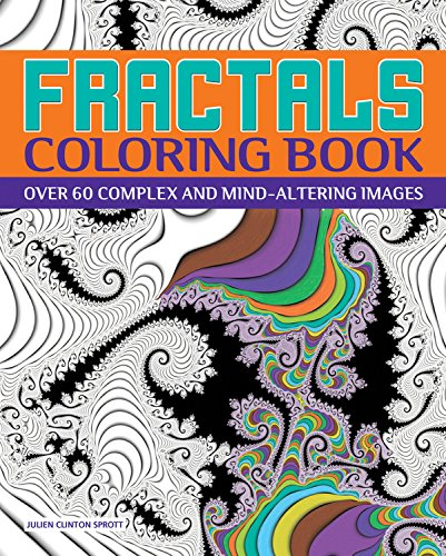fractals coloring book over 60 complex and mind altering images chartwell coloring books julien clinton sprott 0499993458224 amazoncom books