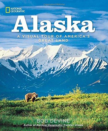 Alaska  A Visual Tour Of Americas Great Land