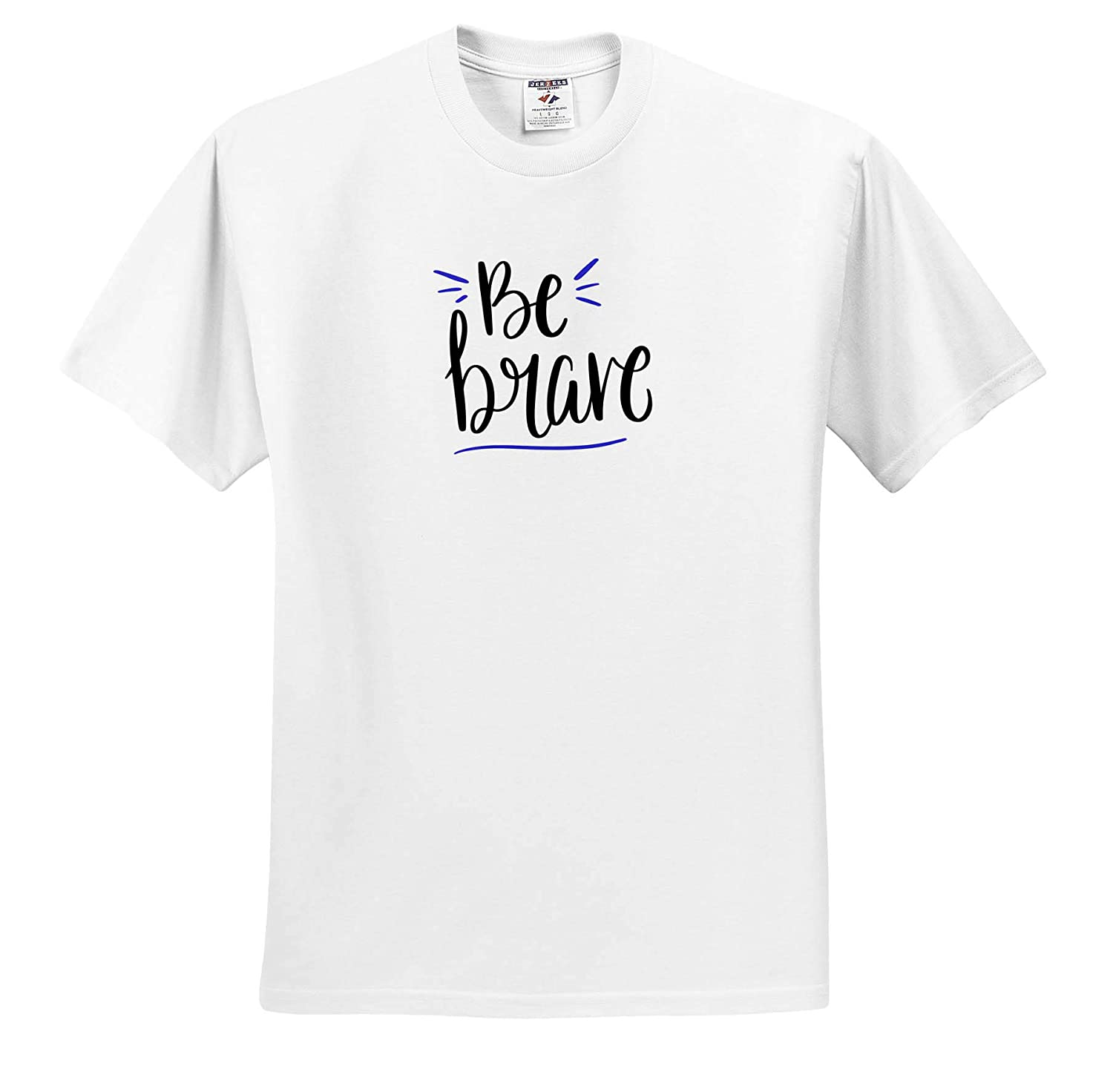 Be Brave Statement Typography T-Shirts 3drsmm Inspirational Quote 3dRose AMansMall Inspirational Typography