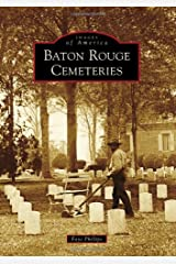 Baton Rouge Cemeteries (Images of America) Paperback