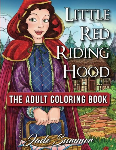 Little Red Riding Hood: An Adult Coloring Book with Classic Fantasy Characters and Relaxing Country Scenes (Based on the Brothers Grimm Fairy Tales)