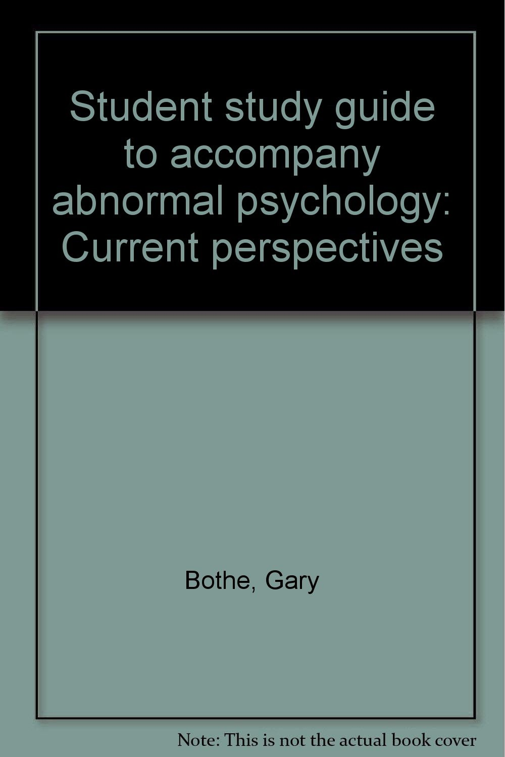 Student study guide to accompany abnormal psychology: Current perspectives:  Gary Bothe: Amazon.com: Books