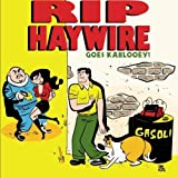 Rip Haywire goes KABLOOEY! by Dan Thompson (2013-11-28)