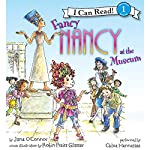 Fancy Nancy at the Museum | Jane O'Connor,Robin Preiss Glasser
