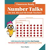 Classroom-Ready Number Talks for Third, Fourth and Fifth Grade Teachers: 1000 Interactive Math Activities that Promote Concep