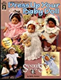 img - for Dress Up Your Baby Doll: 8 Crocheted Outfits for 12 Inch Vinyl Dolls book / textbook / text book
