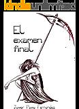 El examen final (Spanish Edition)
