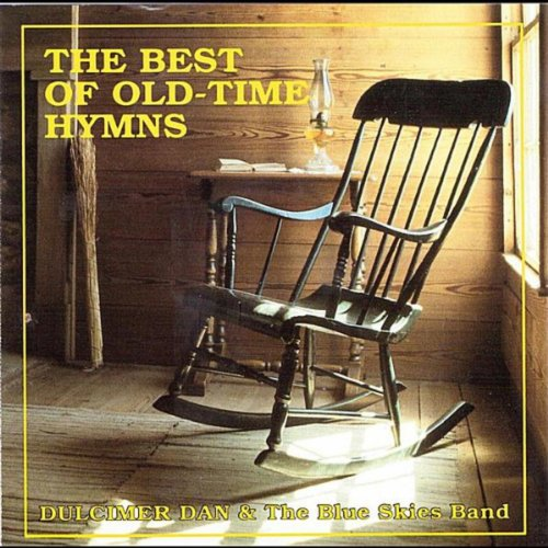 The Best of Old-Time Hymns by Dulcimer Dan and The Blue Skies Band