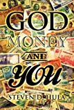 God Money and You, Steven D. Hula, 1607918374