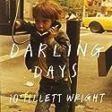 Darling Days Audiobook by iO Tillett Wright Narrated by iO Tillett Wright
