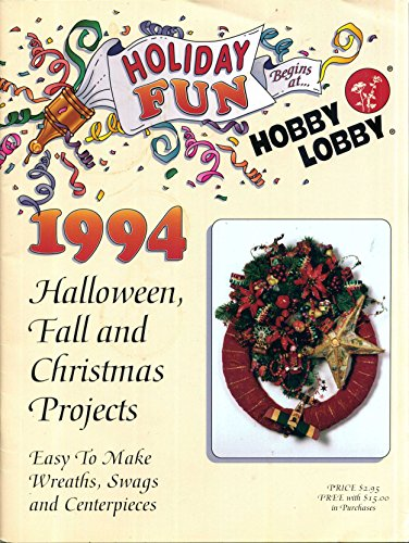 Holiday Fun Begins At . . . : 1994 Halloween, Fall and Christmas Projects - Easy to Make Wreaths, Swags and Centerpieces