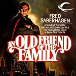An Old Friend of the Family: The New Dracula, Book 3   Fred Saberhagen