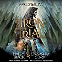 The Iron Trial: Book One of The Magisterium Hörbuch von Holly Black, Cassandra Clare Gesprochen von: Paul Boehmer