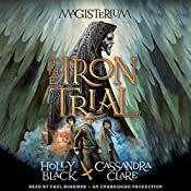 The Iron Trial: Book One of The Magisterium | Holly Black, Cassandra Clare