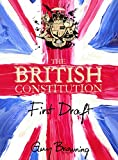 img - for The British Constitution: First Draft book / textbook / text book