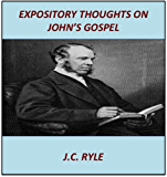 Ryle's Expository Thoughts On John: The Expansive Commentary Collection