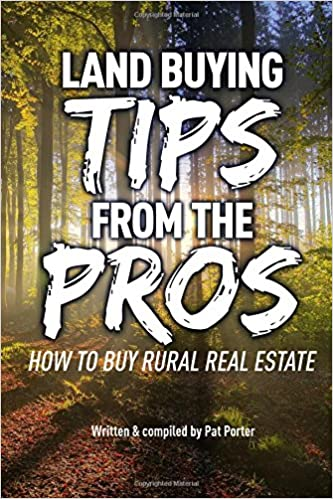 Book Land Buying Tips From the Pros: How to Buy Rural Real Estate