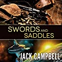 Swords and Saddles Audiobook by Jack Campbell Narrated by Adam Verner