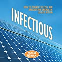 Infectious: How to Connect Deeply and Unleash the Energetic Leader Within Audiobook by Achim Nowak Narrated by Tom Parks