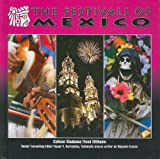The Festivals of Mexico (Mexico-Beautiful Land, Diverse People)