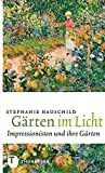 Gärten im Licht - Impressionisten und ihre Gärten