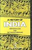 A History of India, Hermann Kulke and Dietmar Rothermund, 0415047994
