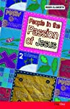 People in the Passion of Jesus, Roger Ellsworth, 1846250617