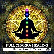 Full Chakra Healing (Hz Isochronic Tones - Healing Meditation, Activation Pineal Gland, Solfeggio Frequency Mu