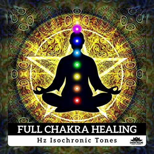 (Full Chakra Healing (Hz Isochronic Tones - Healing Meditation, Activation Pineal Gland, Solfeggio Frequency)