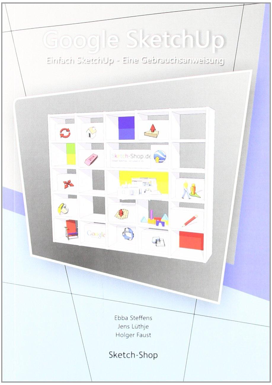 Einfach SketchUp - Eine Gebrauchsanweisung: Amazon.de: Ebba Steffens ...