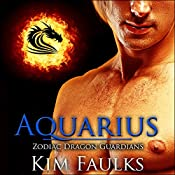 Aquarius: Zodiac Dragon Guardians, Book 2 | Kim Faulks