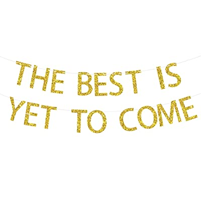 The Best is Yet to Come Banner - NO DIY Required, Gold Glitter | Graduation Banner | 2020 Graduation Party Decorations | Congratulations Banner for Bridal Shower, Engagement, Wedding, Birthday, Reception: Toys & Games