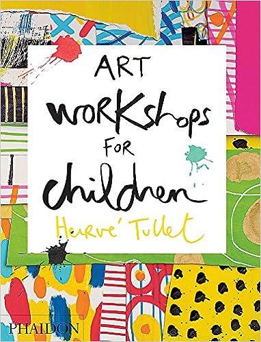 Art Workshops for Children Hervé Tullet 9780714869735