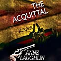 The Acquittal Audiobook by Anne Laughlin Narrated by Tatiana Sokolov