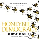 Honeybee Democracy Audiobook by Thomas D. Seeley Narrated by Keith Sellon-Wright