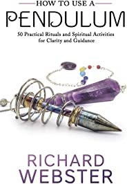 How to Use a Pendulum: 50 Practical Rituals and Spiritual Activities for Clarity and Guidance (English Edition)