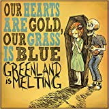 Greenland is Melting | Our hearts are gold, our grass is blue | LP