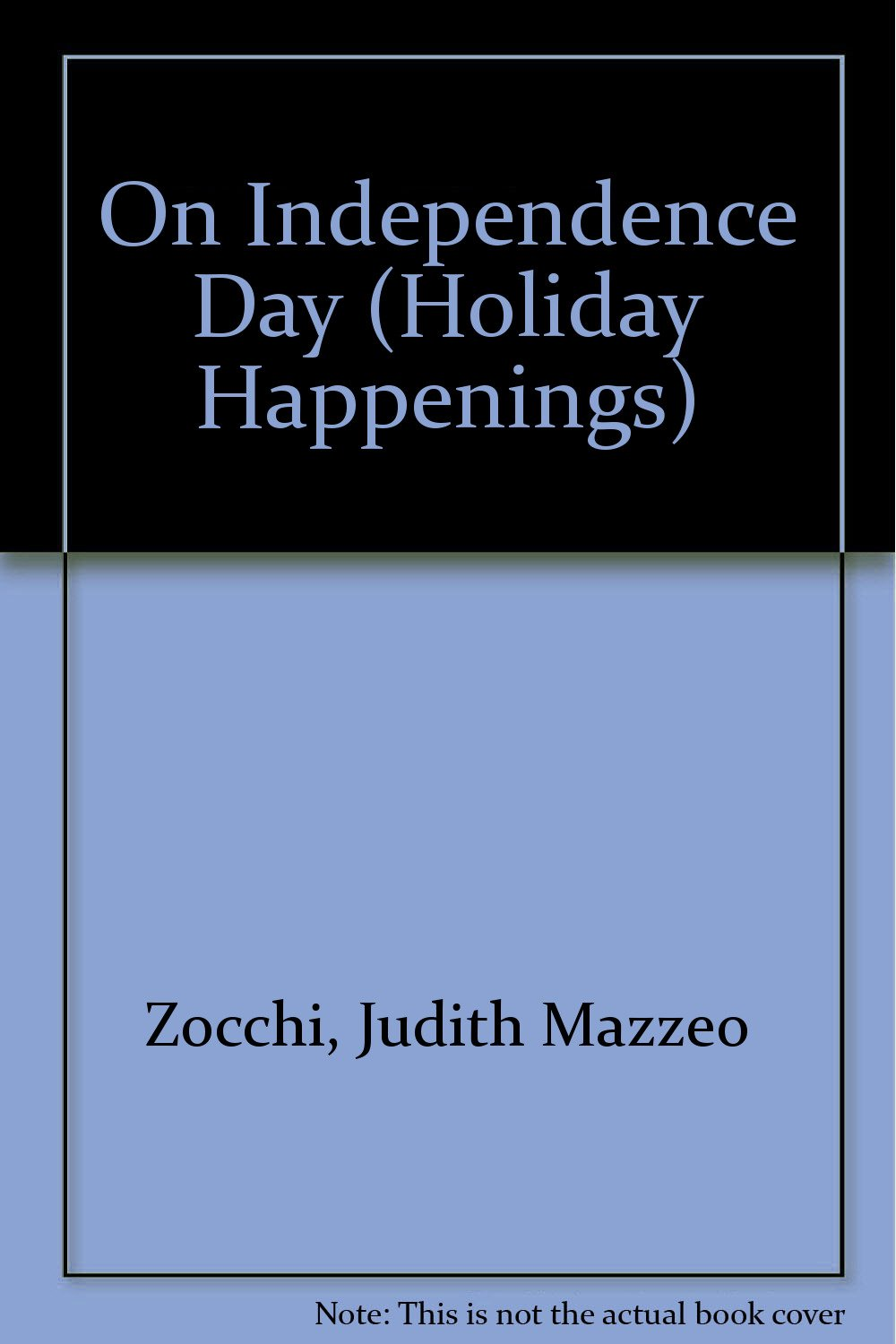 On Independence Day (Holiday Happenings)