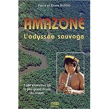 AMAZONE L'ODYSSEE SAUVAGE